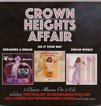Crown Heights Affair<br>Dreaming A Dream / Do It Your Way / Dream World<br>2CD, Comp